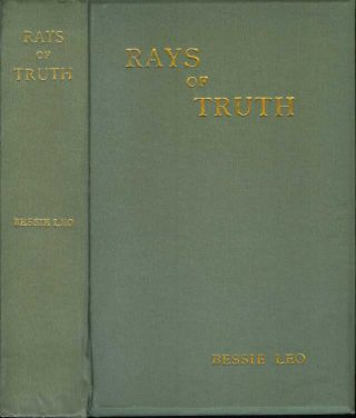 RAYS OF TRUTH: A Series of Essays and Articles Chiefly Relating to the Religious Aspect of...