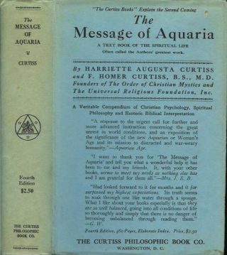 THE MESSAGE OF AQUARIA: The Significance and Mission of the Aquarian Age. Harriette Augusta Curtiss, F. Homer Curtiss.