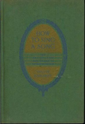 HOW TO SING A SONG: The Art of Dramatic and Lyric Interpretation.