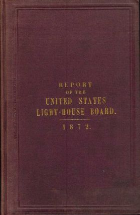 ANNUAL REPORT OF THE LIGHT-HOUSE BOARD OF THE UNITED STATES TO THE SECRETARY OF THE TREASURY for...