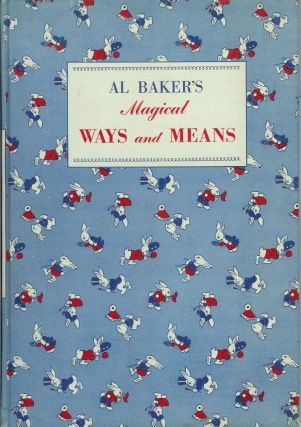 MAGICAL WAYS AND MEANS: Sixty Tricks by Al Baker. Ninety-Two Drawings by Dr. Harlan Tarbell....