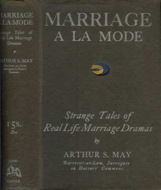 MARRIAGE A LA MODE: A Surrogates Tales of Strange Wedding Dramas. Arthur S. May