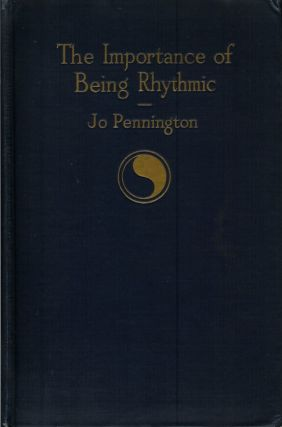 THE IMPORTANCE OF BEING RHYTHMIC: A Study of the Importance of Dalcroze Eurythmics Applied to...