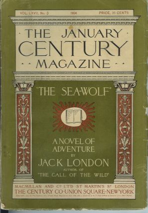 THE SEA WOLF. (The beginning chapters in the January, 1904 issue of the Century Magazine serial...