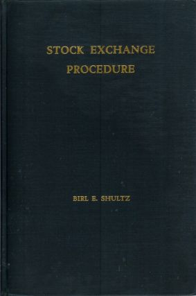 STOCK EXCHANGE PROCEDURE. Birl E. Schultz