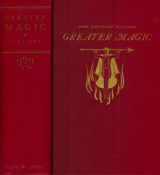 GREATER MAGIC: A Practical Treatise on Modern Magic by John Northern Hilliard. His Manuscripts and Notes Edited by Carl W. Jones and Jean Hugard. 1150 Illustrations by Harlan Tarbell. Revised Edition.