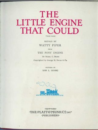 THE LITTLE ENGINE THAT COULD. Retold by Watty Piper from The Pony Engine by Mabel C. Bragg.