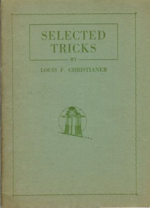 SELECTED TRICKS. Louis F. Christianer