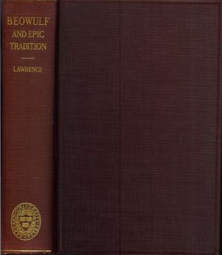 BEOWULF AND EPIC TRADITION. William Witherle Lawrence.