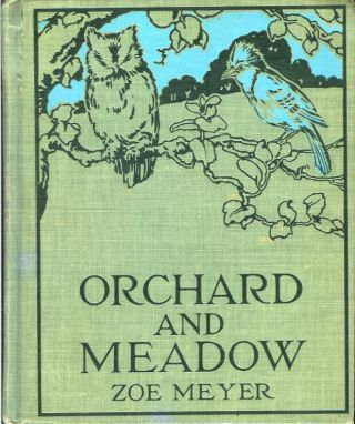 ORCHARD AND MEADOW. Zoe Meyer, Clara E. Atwood.