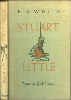 STUART LITTLE. E. B. White, Garth Williams.