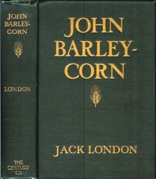 JOHN BARLEYCORN. Jack London