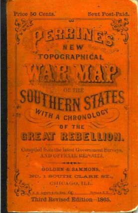 A CONCISE HISTORY OF THE WAR: Designed to Accompany Perrine's New War Map of the Southern States,...