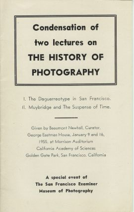 CONDENSATION OF TWO LECTURES ON THE HISTORY OF PHOTOGRAPHY: I. The Daguerreotype in San...