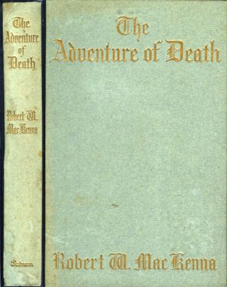 THE ADVENTURE OF DEATH. Robert W. Mackenna