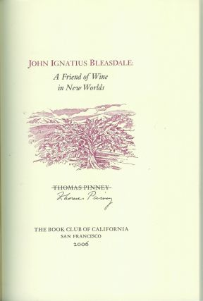 JOHN IGNATIUS BLEASDALE: A Friend of Wine in New Worlds.
