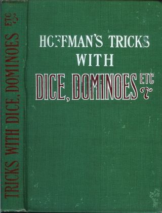 "CONJURING TRICKS WITH DOMINOES, DICE, BALLS, HATS, ETC. and Stage Tricks from ""Modern Magic.""..."