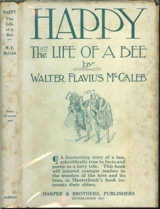 HAPPY: The Life of a Bee. Walter Flavius. Illustrations and McCaleb, Clement B. Davis.