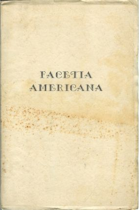 FACETIA AMERICANA: Fireside Conversation; A French Crisis; Little Willie; The Old Backhouse....