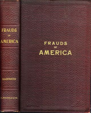 FRAUDS OF AMERICA or Beware of Shams. How They Are Worked and How to Foil Them. E. G. Redmond