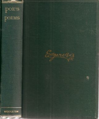 POEMS BY EDGAR ALLAN POE: Complete. With an Original Memoir. Edgar Allan Poe