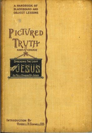 PICTURED TRUTH: A Hand-Book of Blackboard and Object Lessons. Rev. Robert F. Y. Pierce.