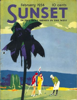 SUNSET MAGAZINE (The Pacific Monthly), Vol. 72, No. 2. February, 1934. Sunset.