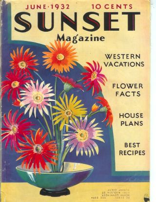 SUNSET MAGAZINE (The Pacific Monthly), Vol. 68, No. 6. June, 1932. Sunset.