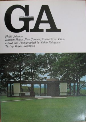 GA GLOBAL ARCHITECTURE 12. Philip Johnson, Johnson House, New Canaan, Connecticut. 1949 -. Edited...