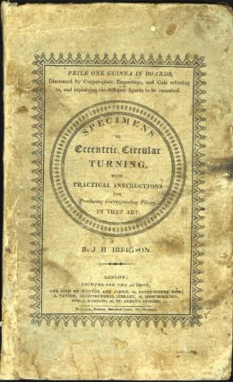 SPECIMENS OF ECCENTRIC CIRCULAR TURNING: With Practical Instructions for Producing Corresponding...