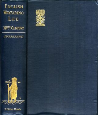 ENGLISH WAYFARING LIFE IN THE MIDDLE AGES (XIV Century). A new Edition revised and enlarged by...