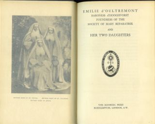 "Emilie d'Oultremont: Baroness d'Hooghvorst, Foundress of the Society of Marie Réparatrice and her Two Daughters. (Spine title is ""The Mother foundress of the Society of Marie Réparatrice and her two daughters"")."