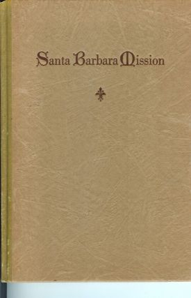 SOME FACTS ABOUT SANTA BARBARA MISSION.