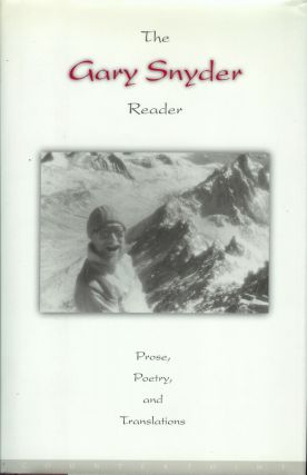THE GARY SNYDER READER: Prose, Poetry, and Translations. 1952-1998. Gary Snyder