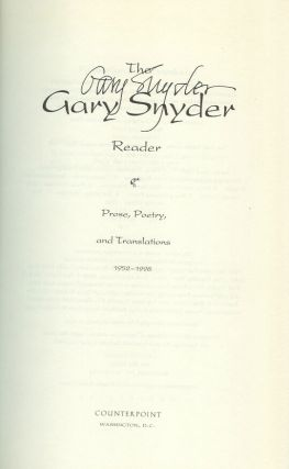 THE GARY SNYDER READER: Prose, Poetry, and Translations. 1952-1998.