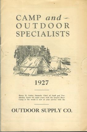 CAMP AND OUTDOOR SPECIALISTS, 1927. (cover title). Camping/Outfitting, Outdoor Supply Co.