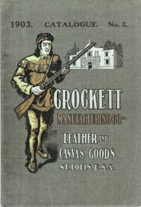 CROCKETT MANUFACTURING CO. Leather and Canvas Goods. St. Louis, USA. 1903. Catalogue No. 2....
