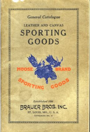 GENERAL CATALOGUE LEATHER AND CANVAS SPORTING GOODS. (cover title). Camping/Outfitting, Brauer...