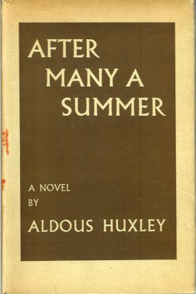 AFTER MANY A SUMMER: A Novel by Aldous Huxley. Aldous Huxley