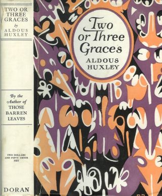 TWO OR THREE GRACES and Other Stories. Aldous Huxley