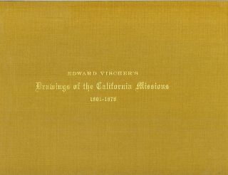 EDWARD VISCHER'S DRAWINGS OF THE CALIFORNIA MISSIONS 1861-1878. Jeanne. Thomas Albright Van Nostrand, Intro.