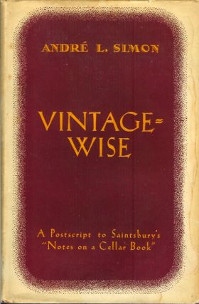VINTAGEWISE: A Postscript to Saintsbury's Notes on a Cellar Book. (autographed copy). Andre Simon.