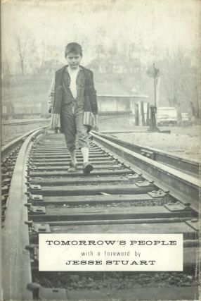 TOMORROW'S PEOPLE: A Storm in Harlan, Kentucky. In facsimile with a foreword by Jesse Stuart.