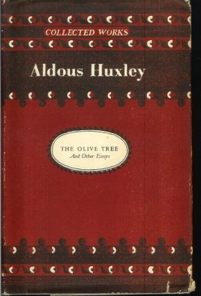 THE OLIVE TREE AND OTHER ESSAYS. Aldous Huxley.
