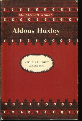 MUSIC AT NIGHT And Other Essays, including 'Vulgarity in Literature.'. Aldous Huxley