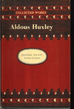 JESTING PILATE THE DIARY OF A JOURNEY. Aldous Huxley