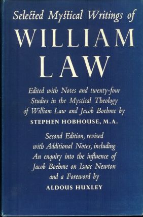 SELECTED MYSTICAL WRITINGS OF WILLIAM LAW. Edited with notes and twenty-four studies in the...