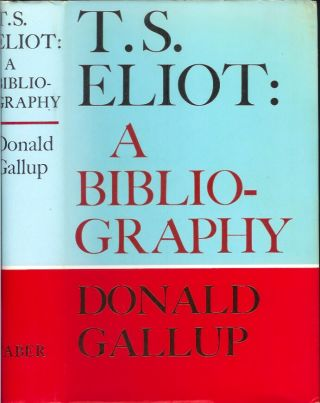 T. S. ELIOT: A Bibliography. Donald Gallup