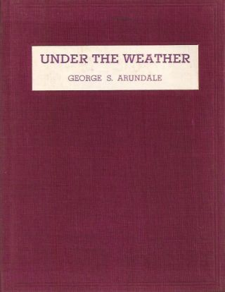 UNDER THE WEATHER. George S. Arundale.