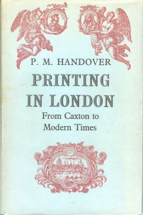 PRINTING IN LONDON: From 1476 to Modern Times. Competitive Practice and Technical Invention in...
